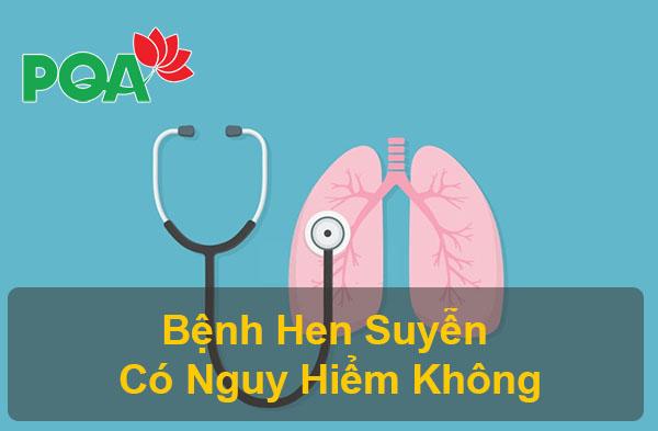 Bệnh hen suyễn có nguy hiểm không? Cách phòng ngừa Hen Suyễn