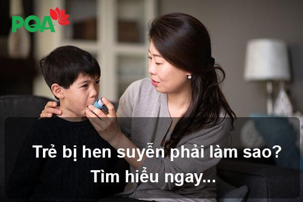 Trẻ em bị hen suyễn – Nguyên nhân, triệu chứng và cách chữa